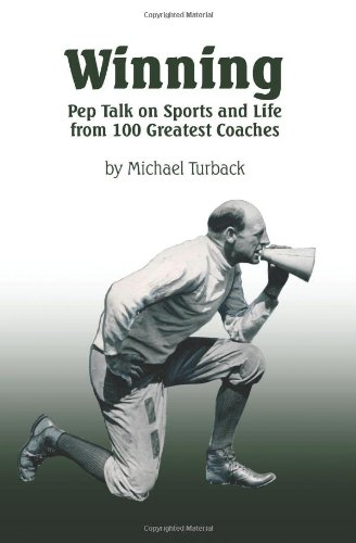 9781479182398: Winning: Pep Talk on Sports and Life from 100 Greatest Coaches