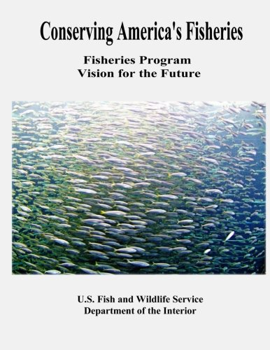 9781479184200: Conserving America's Fisheries: Fisheries Program Vision for the Future