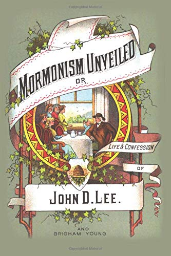 9781479184569: Mormanism Unveiled: Life And Confessions Of John D. Lee
