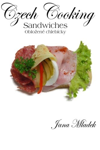 9781479184644: Czech Cooking Sandwiches: Czech Deli Sandwiches (oblozene chlebicky)