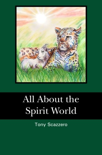 All About the Spirit World: Tony Scazzero