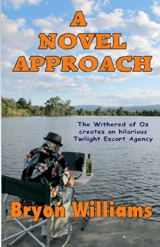9781479185276: A Novel Approach: The Withered of Oz creates an hilarious Twilight Escort Agency