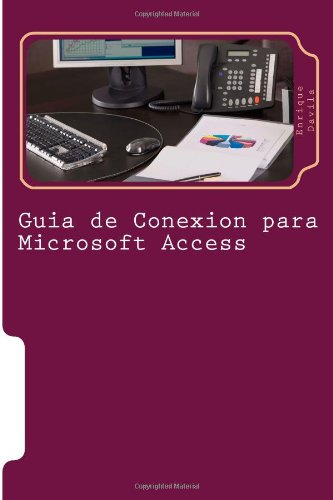 9781479189243: Guías Rápidas de Conexión para MS Access: Guia definitiva (Spanish Edition)