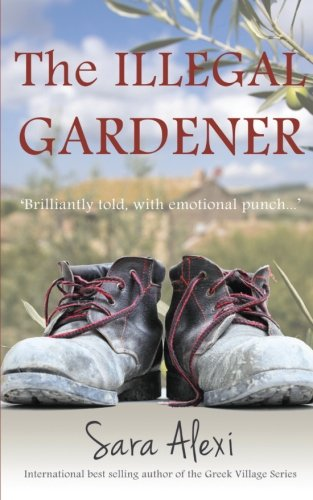 9781479190218: The Illegal Gardener: The Greek Village Series: Volume 1