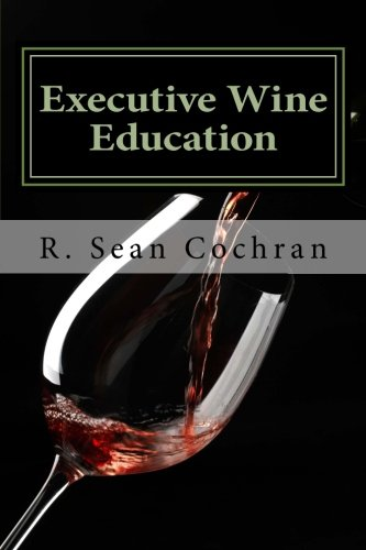 9781479193127: Executive Wine Education: What they should have taught you in business school
