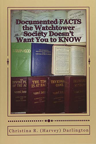 Documented FACTS the Watchtower Society Doesn't Want You to KNOW: Christina R (Harvey) ...