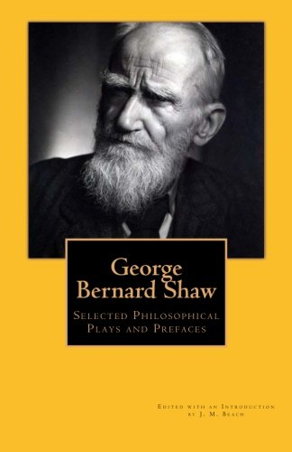 George Bernard Shaw: Selected Plays and Prefaces: Shaw, George Bernard