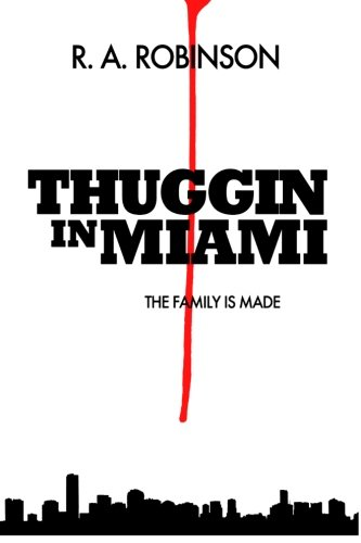 9781479194865: The Family Is Made (Prison/Jail version): Thuggin In Miami