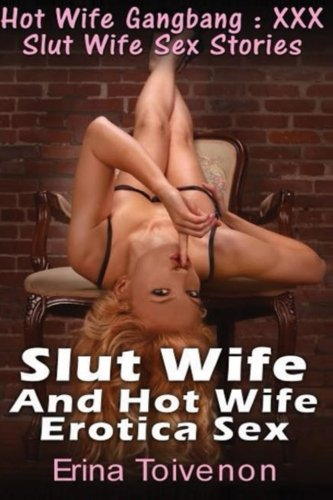 9781479194872: Hot Wife Gangbang : XXX Slut Wife