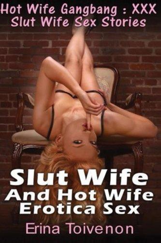 Hot slut wife stories