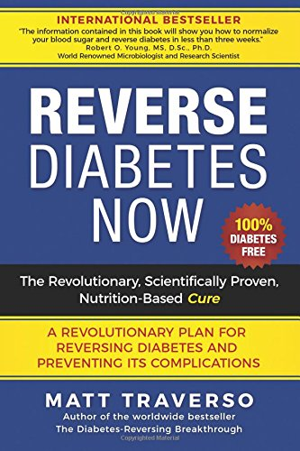9781479195091: Reverse Diabetes Now: A Revolutionary Program That Will Reverse Diabetes and Produce Extraordinary Health, Vitality, and Energy In Your Body(Diabetes ... Diabetes - Insulin Resistance) (Volume 1)