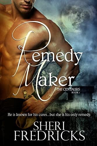 Remedy Maker: Fredricks, Sheri