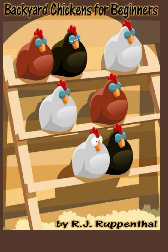 9781479197002: Backyard Chickens for Beginners: Getting the Best Chickens, Choosing Coops, Feeding and Care, and Beating City Chicken Laws