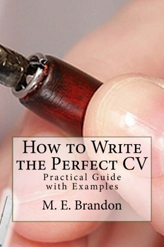 9781479199143: How to Write the Perfect CV: Practical Guide with Examples