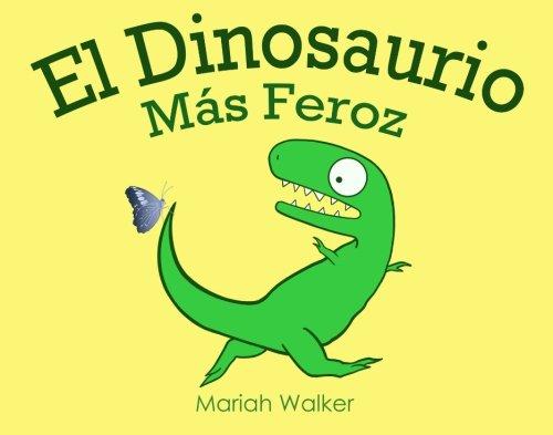 9781479199723: El Dinosaurio Más Feroz (Spanish Edition)