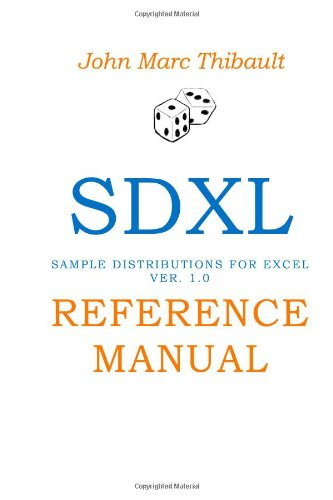 9781479199976: SDXL Reference Manual: Sample Distributions for Excel Simulation and Modeling
