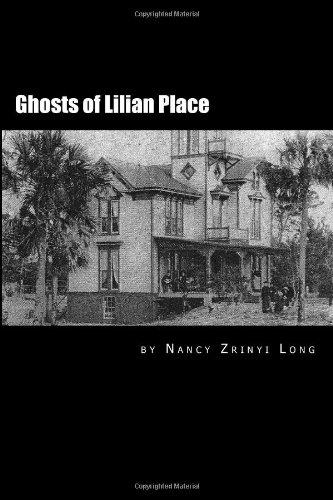 9781479200399: The Ghosts of Lilian Place: Haunted Daytona Beach (Volume 1)