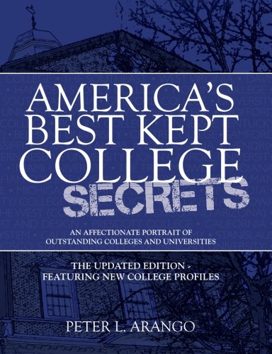 America's Best Kept College Secrets: The Updated Edition Featuring New College Profiles: ...