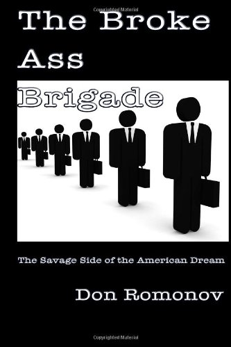 9781479201907: The Broke Ass Brigade: The Savage Side of the American Dream