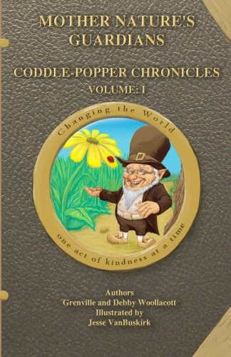 'Mother Nature's Guardians Coddle-Popper Chronicles Volume: I': Grenville & Debby ...