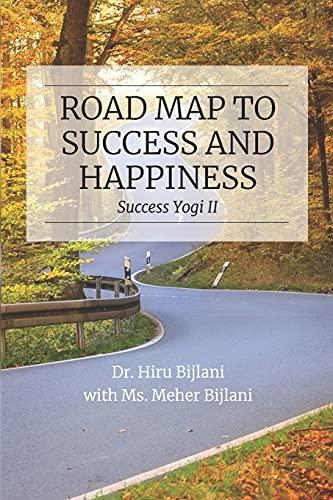 Road Map to Success and Happiness: Bijlani, Dr Hiru