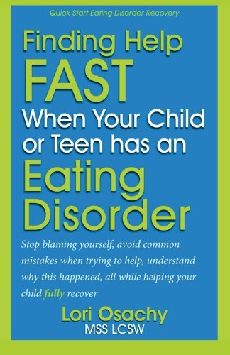 9781479205004: Finding Help Fast When Your Child or Teen Has An Eating Disorder