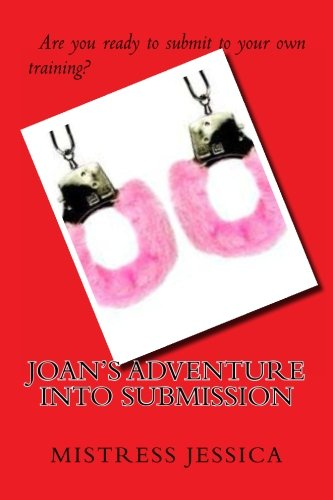 Joan's Adventure Into Submission: Jessica, Mistress