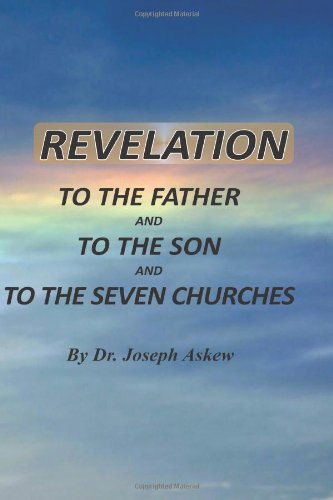 9781479209026: Revelation to the Father and to the Son and to the 7 Churches