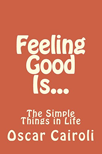 9781479209378: Feeling Good Is...: The Simple Things in Life