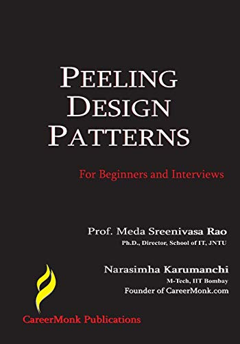 9781479210046: Peeling Design Patterns: For Beginners & Interviews (Design Interview Questions)