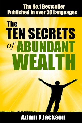 9781479210862: The Ten Secrets of Abundant Wealth: Wealth Beyond Your Dreams Is Within Your Reach: Volume 4