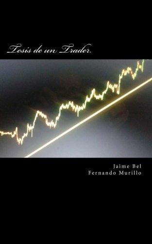 9781479211432: Tesis de un Trader (Spanish Edition)