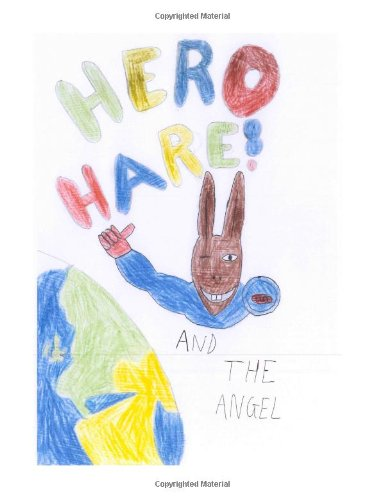 9781479212385: hero hare and the angel