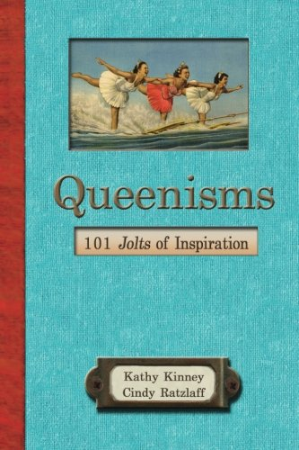 Queenisms: 101 Jolts of Inspiration: Kinney, Kathy