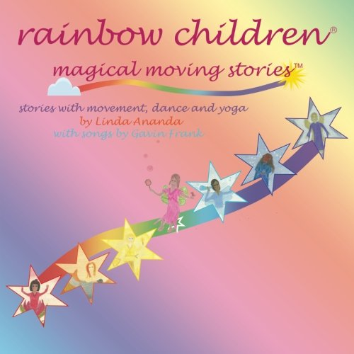 9781479213726: Rainbow Children ~ Magical Moving Stories: Stories with movement, dance, song and yoga