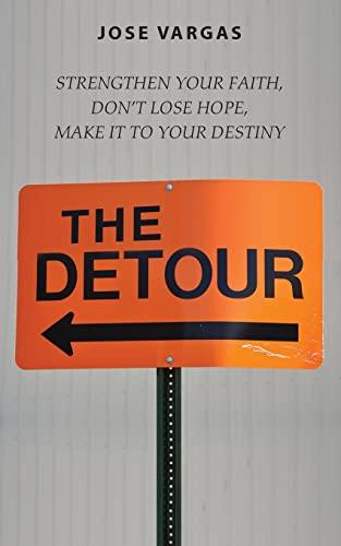 9781479214310: The Detour: Strengthen your faith, don't lose hope, make it to your destiny