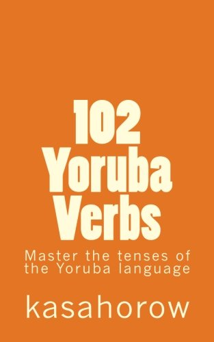 9781479215317: 102 Yoruba Verbs: Master the tenses of the Yoruba language (Yoruba Edition)