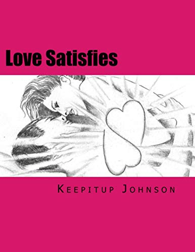9781479215690: Love Satisfies: How to have infinite non-ejaculatory orgasms (Dry orgasms, Energy orgasms, Male multiple orgasms, Tantric Sex, Sustainable Sex)