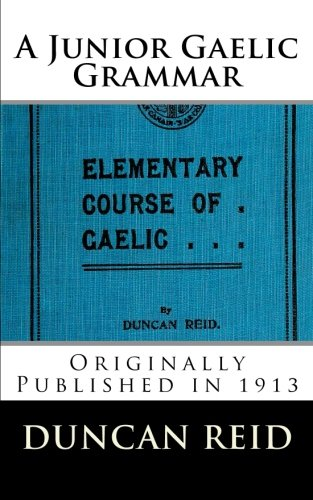9781479215744: A Junior Gaelic Grammar (Elementary Course of Gaelic)