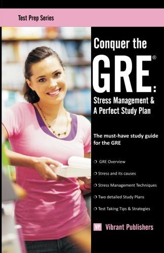 9781479216956: Conquer the GRE: Stress Management & A Perfect Study Plan (Test Prep)