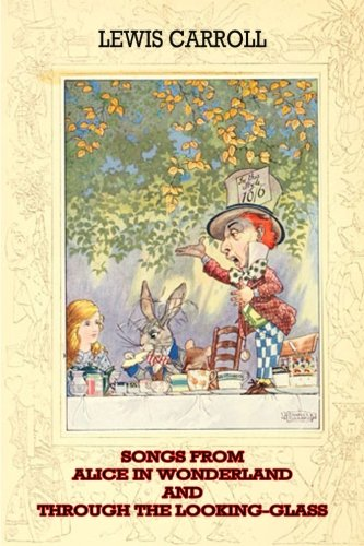9781479217885: Songs From Alice In Wonderland And Through The Looking-Glass