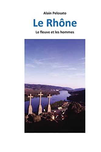 9781479219605: Le Rhône: Le fleuve et les hommes (French Edition)
