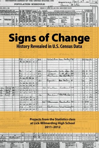 9781479222049: Signs of Change: Projects from the Statistics class at Lick-Wilmerding High School 2011–2012