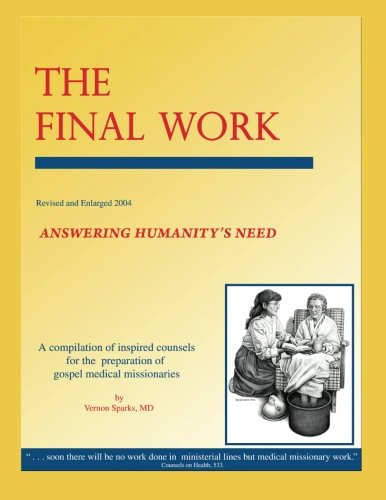9781479222414: The Final Work: Answering Humanity's Need