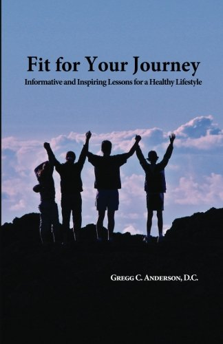 9781479223121: Fit For Your Journey: Informative and Inspiring Lessons for a Healthy LIfestyle.
