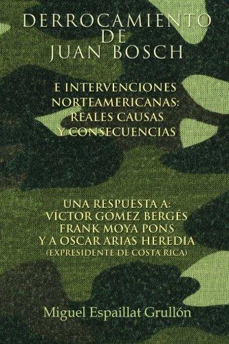 9781479225255: Derrocamiento de Juan Bosch e intervenciones norteamericanas reales causas y consecuencias (Spanish Edition)