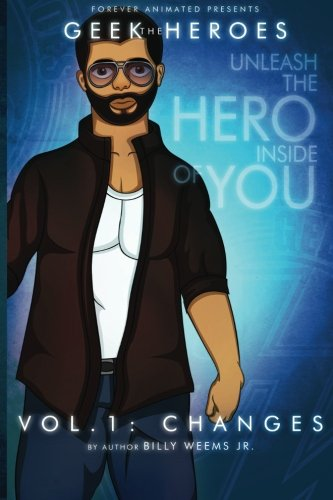 9781479225798: The Geek Heroes (Limited Edition - Uncle): Volume One - Changes