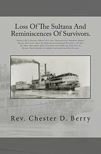 Loss of the Sultana and Reminiscences of: Berry, Rev Chester