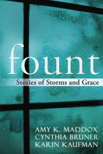 Fount: Stories of Storms and Grace: Maddox, Amy K.