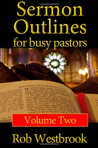 9781479228331: Sermon Outlines for Busy Pastors: Volume 2: 52 Complete Sermon Outlines for All Occasions